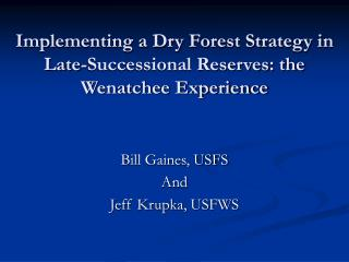 Executing a Dry Forest Strategy in Late-Successional Reserves: the Wenatchee Experience