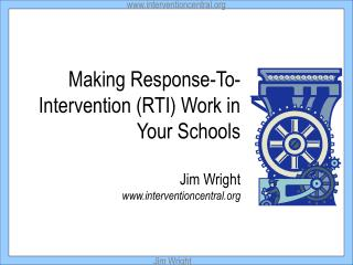 Making Response-To-Intervention RTI Work in Your Schools Jim Wright interventioncentral