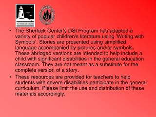 The Sherlock Center s DSI Program has adjusted a mixture of mainstream youngsters s writing utilizing Writing with Symb