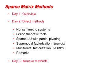 Meager Matrix Methods