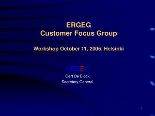 ERGEG Customer Focus Group Workshop October 11, 2005, Helsinki