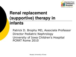 Renal substitution steady treatment in babies