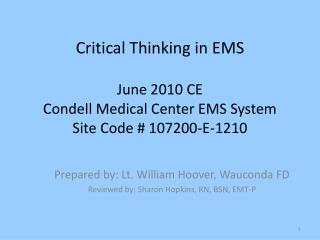 Discriminating Thinking in EMS June 2010 CE Condell Medical Center EMS System Site Code 107200-E-1210