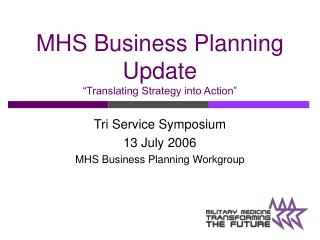 MHS Business Planning Update Translating Strategy without hesitation