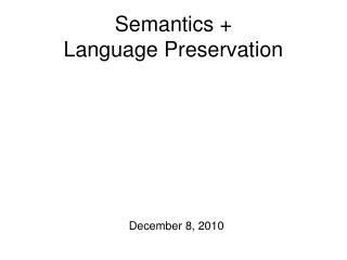 Semantics Language Preservation