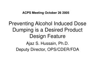 Averting Alcohol Induced Dose Dumping is a Desired Product Design Feature