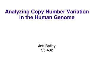 Dissecting Copy Number Variation in the Human Genome