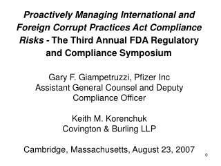 Proactively Managing International and Foreign Corrupt Practices Act Compliance Risks - The Third Annual FDA Regulatory
