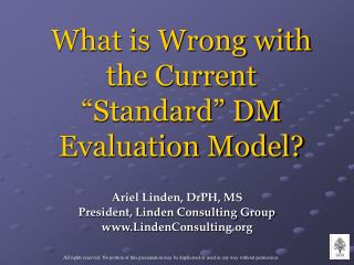 What isn't right with the Current Standard DM Evaluation Model
