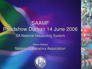 SAAMF Roadshow Durban 14 June 2006