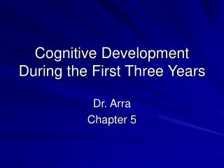 Psychological Development During the First Three Years