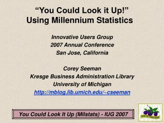 You Could Look it Up Using Millennium Statistics