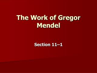 The Work of Gregor Mendel