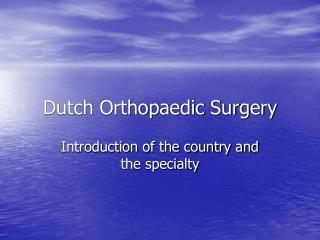 Dutch Orthopedic Surgery