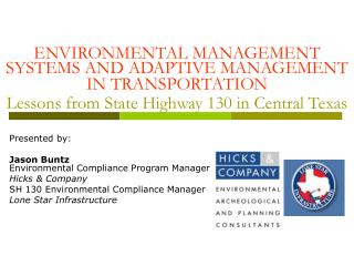Ecological MANAGEMENT SYSTEMS AND ADAPTIVE MANAGEMENT IN TRANSPORTATION Lessons from State Highway 130 in Central T