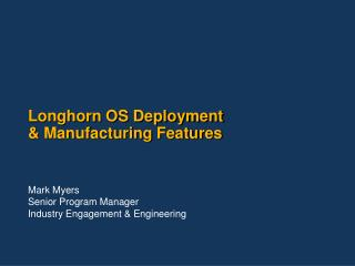 Longhorn OS Deployment Manufacturing Features