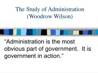 The Study of Administration Woodrow Wilson