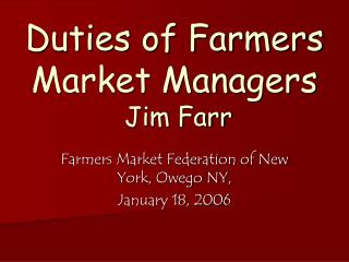 Obligations of Farmers Market Managers Jim Farr