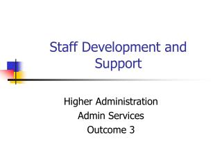 Staff Development and Support