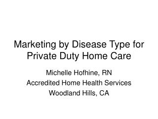 Advertising by Disease Type for Private Duty Home Care