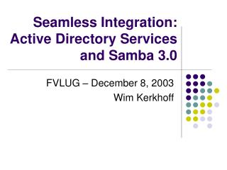 Consistent Integration: Active Directory Services and Samba 3.0