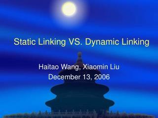 Static Linking VS. Element Linking