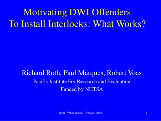 Propelling DWI Offenders To Install Interlocks: What Works
