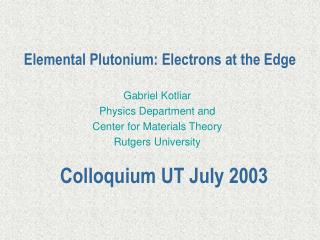 Natural Plutonium: Electrons at the Edge