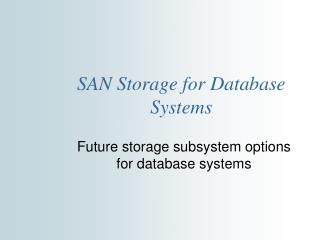 SAN Storage for Database Systems