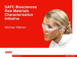 SAFC Biosciences Raw Materials Characterization Initiative