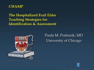 CHAMP The Hospitalized Frail Elder Teaching Strategies for Identification Assessment
