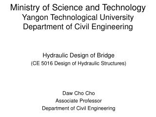 Service of Science and Technology Yangon Technological University Department of Civil Engineering