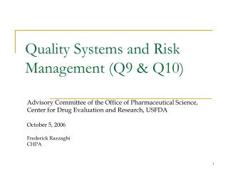 Quality Systems and Risk Management Q9 Q10