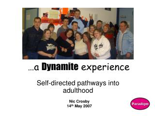 a Dynamite experience
