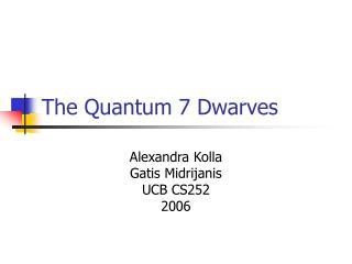 The Quantum 7 Dwarves