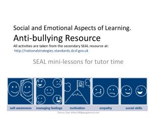 Social and Emotional Aspects of Learning. Hostile to harassing Resource All exercises are taken from the auxiliary SEAL