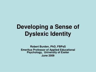 Adding to a Sense of Dyslexic Identity