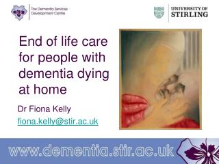 End of life look after individuals with dementia biting the dust at home