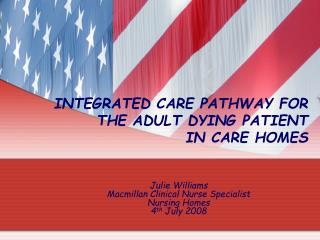 Incorporated CARE PATHWAY FOR THE ADULT DYING PATIENT IN CARE HOMES