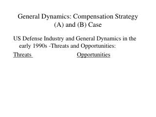 General Dynamics: Compensation Strategy An and B Case