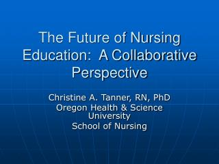 The Future of Nursing Education: A Collaborative Perspective