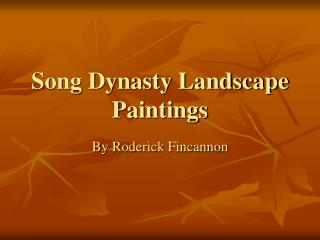 Tune Dynasty Landscape Paintings