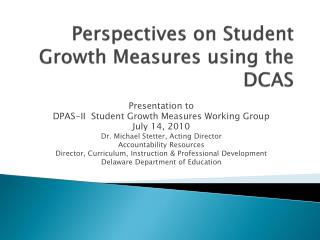 Points of view on Student Growth Measures utilizing the DCAS