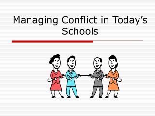 Overseeing Conflict in Today s Schools