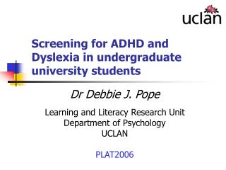 Screening for ADHD and Dyslexia in undergrad college understudies