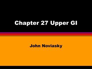 Section 27 Upper GI