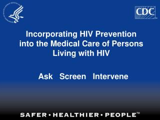Fusing HIV Prevention into the Medical Care of Persons Living with HIV