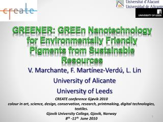 V. Marchante, F. Shop nez-Verd , L. Lin University of Alicante University of Leeds