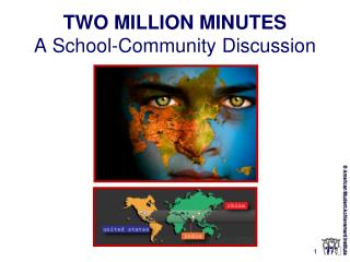 TWO MILLION MINUTES A School-Community Discussion