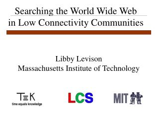 Seeking the World Wide Web in Low Connectivity Communities